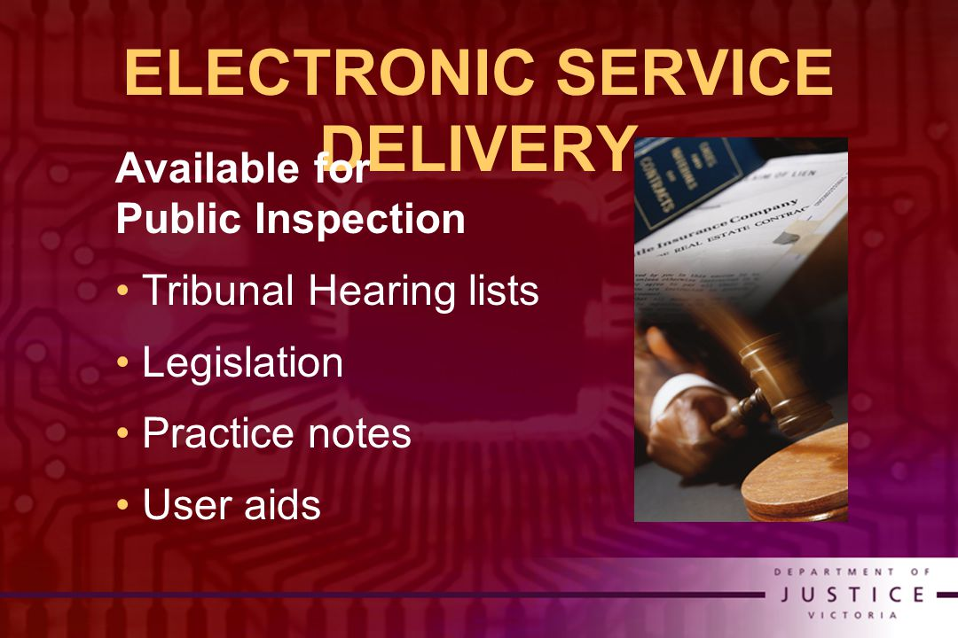 ELECTRONIC SERVICE DELIVERY Available for Public Inspection Tribunal Hearing lists Legislation Practice notes User aids