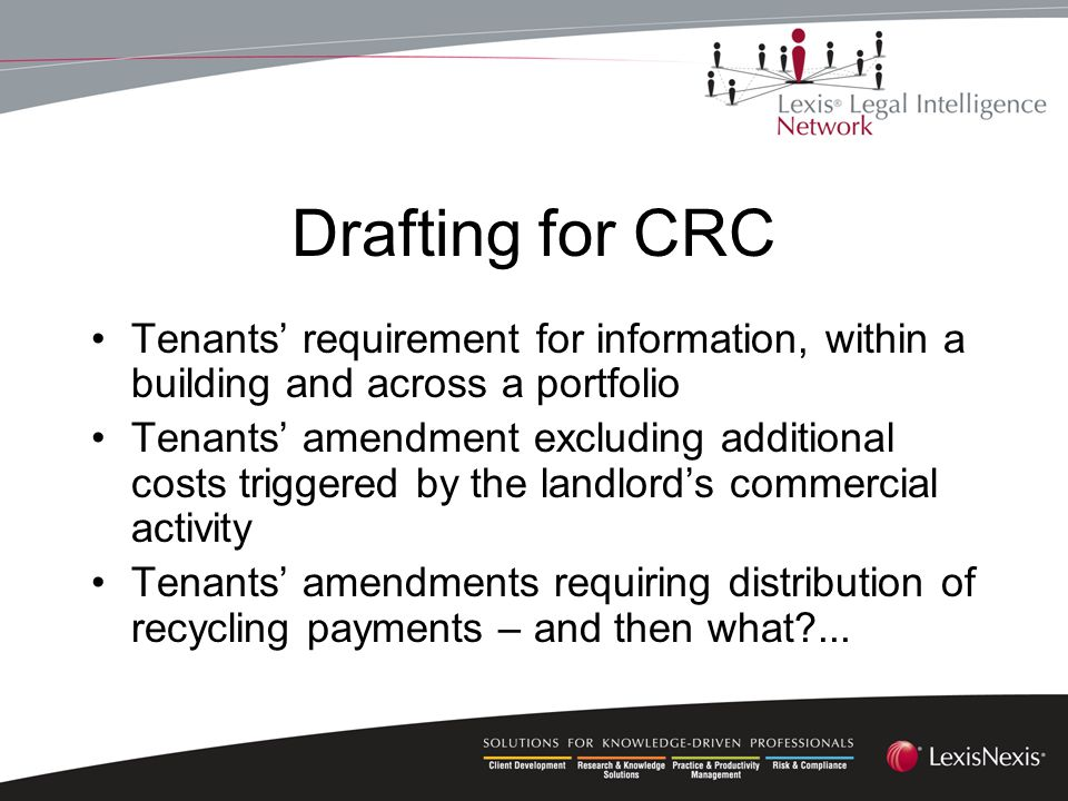 Drafting for CRC Tenants' requirement for information, within a building and across a portfolio Tenants' amendment excluding additional costs triggered by the landlord's commercial activity Tenants' amendments requiring distribution of recycling payments – and then what ...