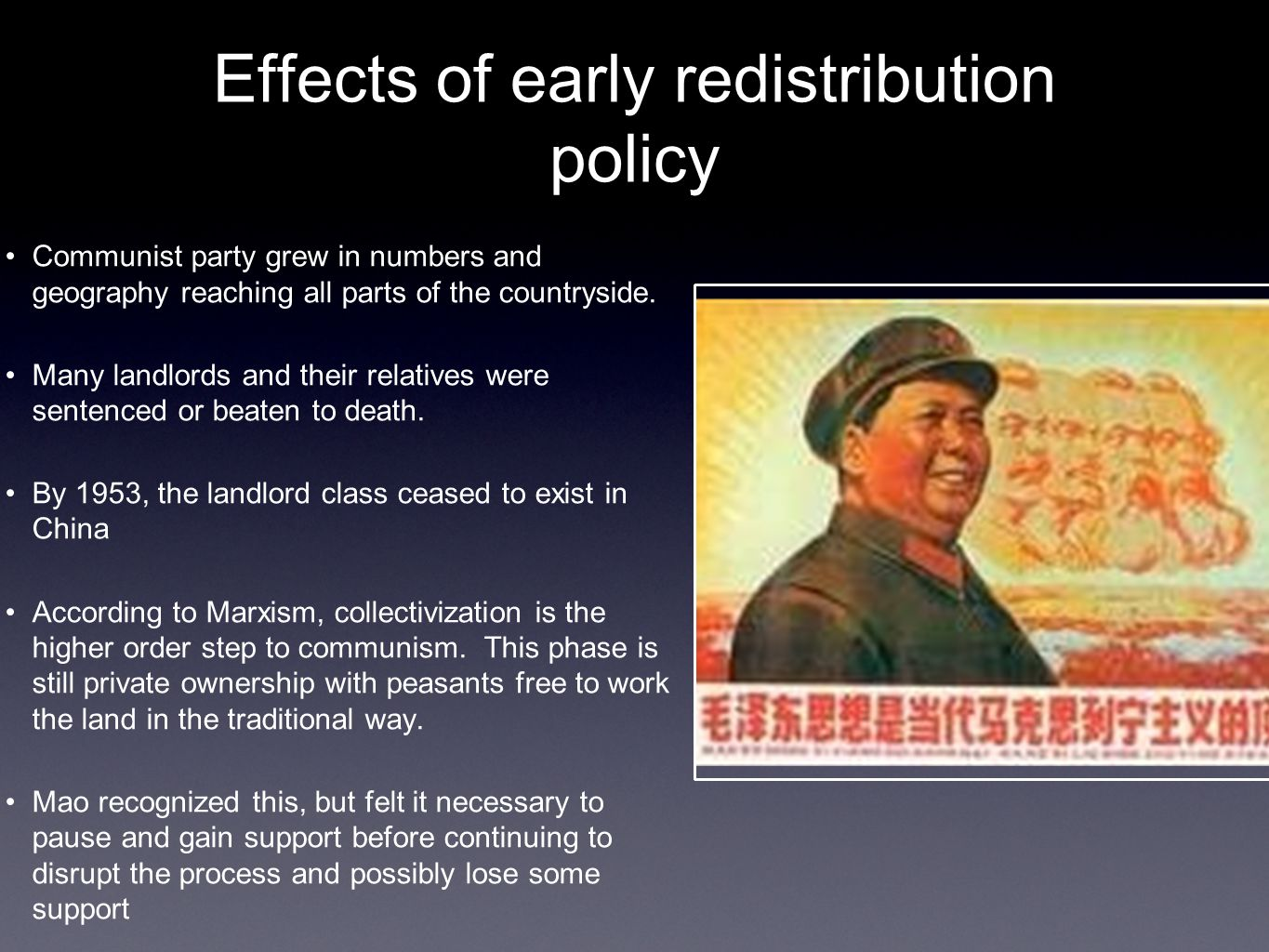 Effects of early redistribution policy Communist party grew in numbers and geography reaching all parts of the countryside.