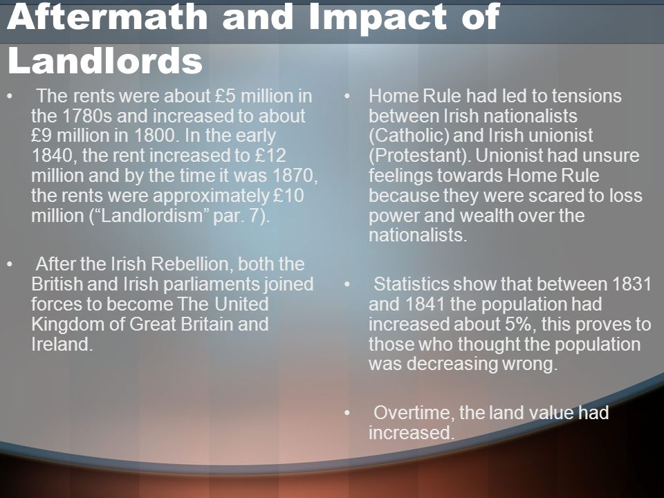 Aftermath and Impact of Landlords The rents were about £5 million in the 1780s and increased to about £9 million in 1800.