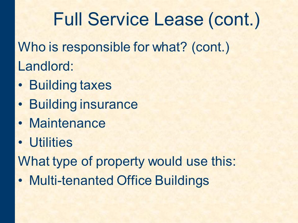 Full Service Lease (cont.) Who is responsible for what.