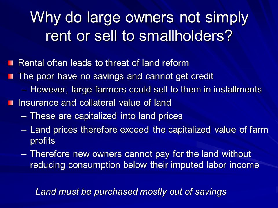 Why do large owners not simply rent or sell to smallholders.