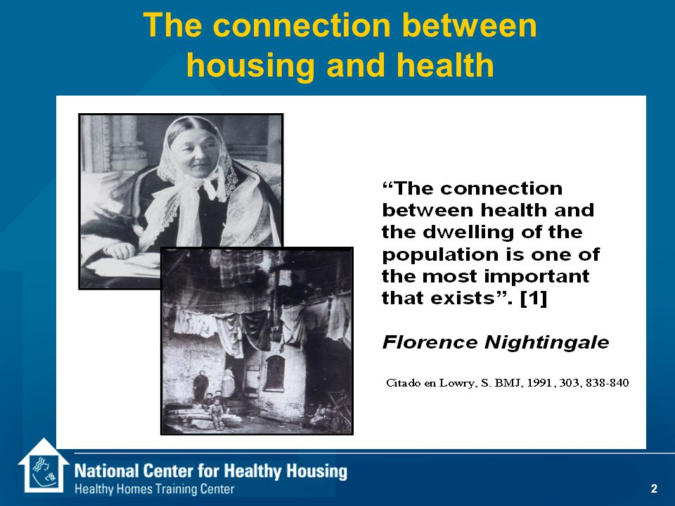 3 Why are healthy homes important to us.Homes can affect health both physically and mentally.