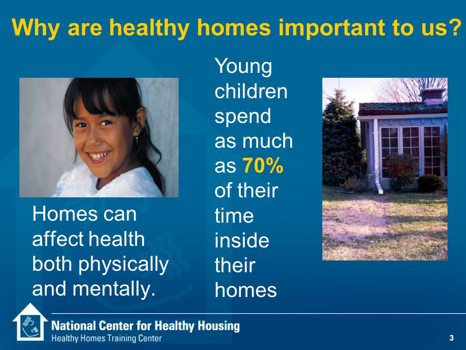 4 Why are healthy homes important to us.
