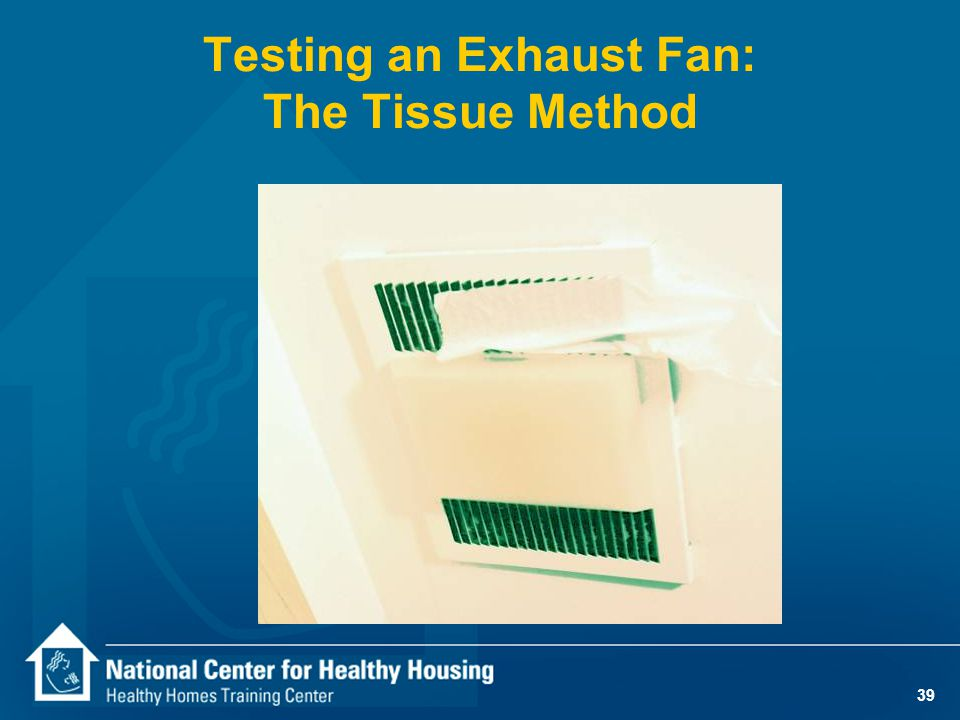 39 Testing an Exhaust Fan: The Tissue Method