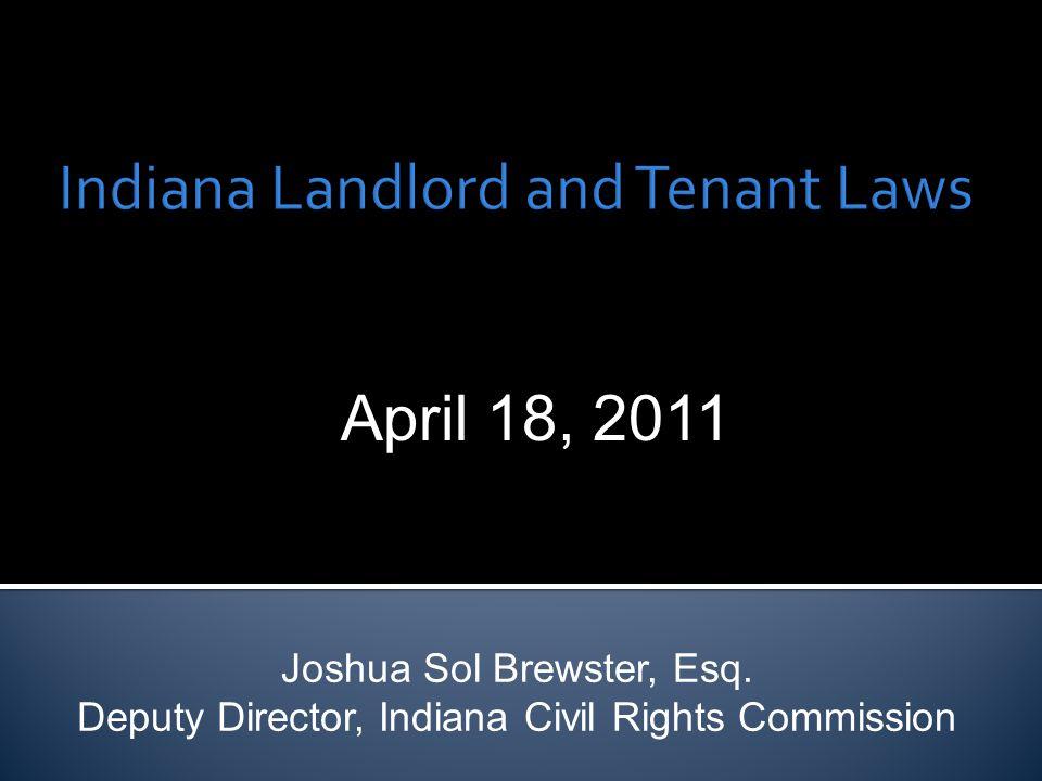 April 18, 2011 Joshua Sol Brewster, Esq. Deputy Director, Indiana Civil Rights Commission
