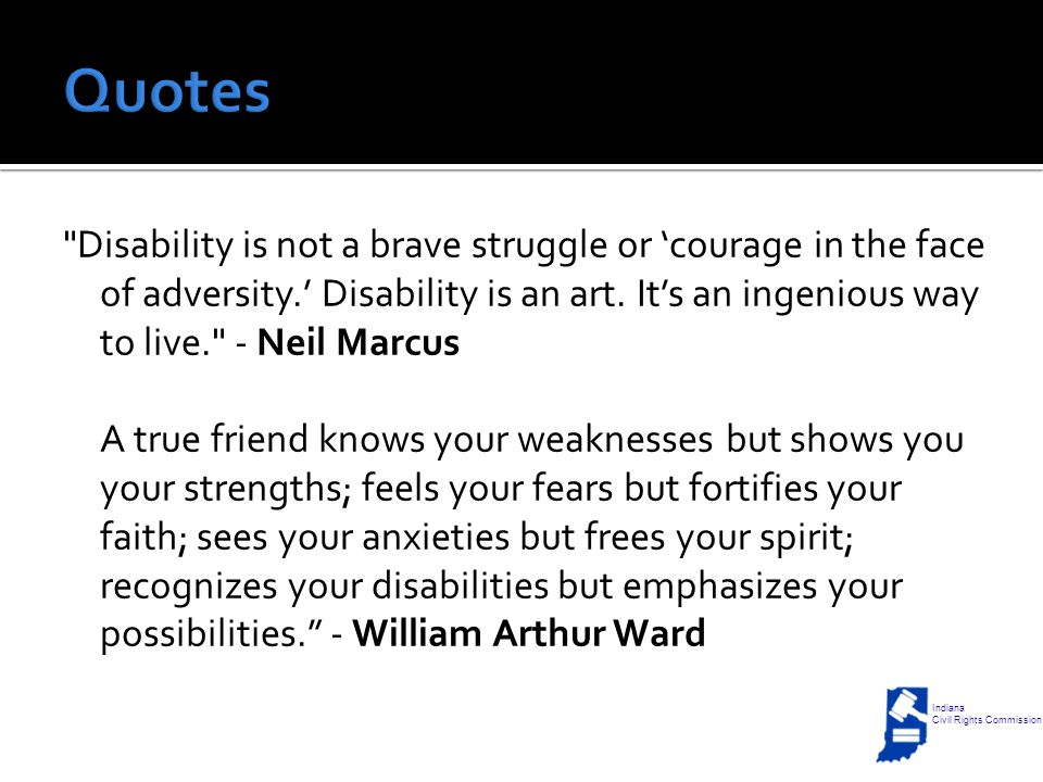 Disability is not a brave struggle or 'courage in the face of adversity.' Disability is an art.