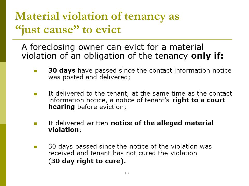 """18 Material violation of tenancy as """"just cause"""" to evict A foreclosing owner can evict for a material violation of an obligation of the tenancy only"""