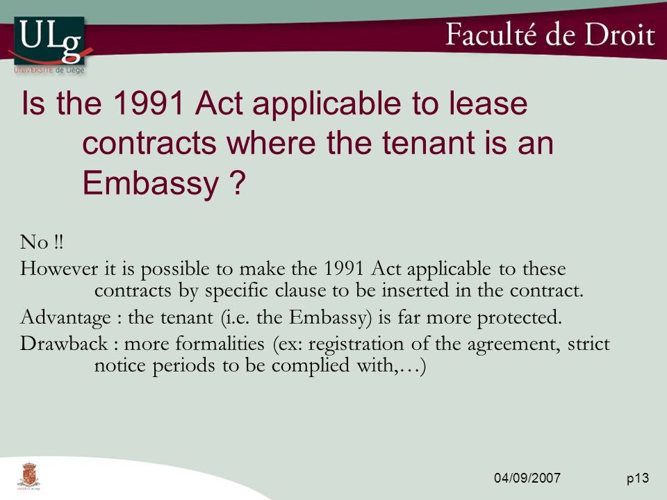 04/09/2007 p13 Is the 1991 Act applicable to lease contracts where the tenant is an Embassy .