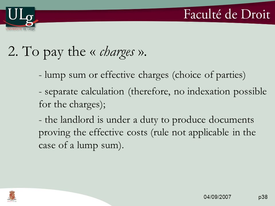 04/09/2007 p38 2. To pay the « charges ».