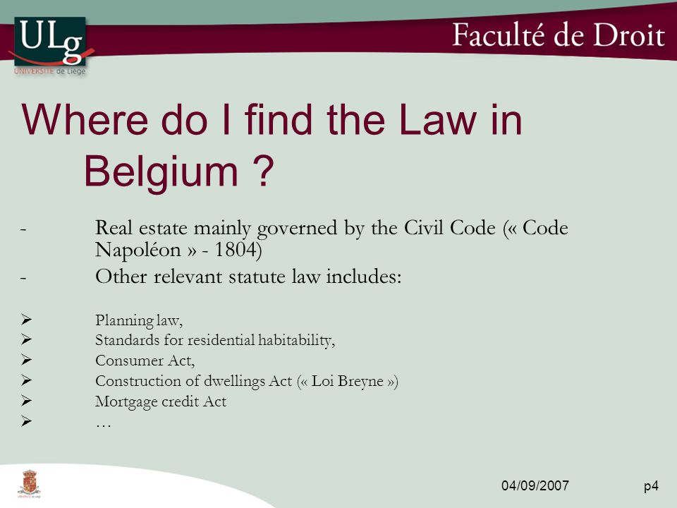04/09/2007 p4 Where do I find the Law in Belgium .