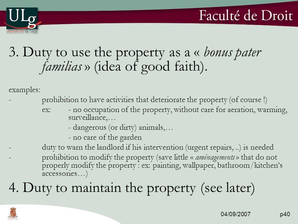 04/09/2007 p40 3. Duty to use the property as a « bonus pater familias » (idea of good faith).