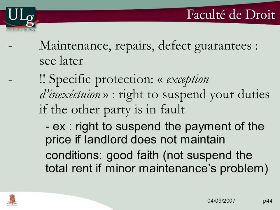 04/09/2007 p44 -Maintenance, repairs, defect guarantees : see later -!.