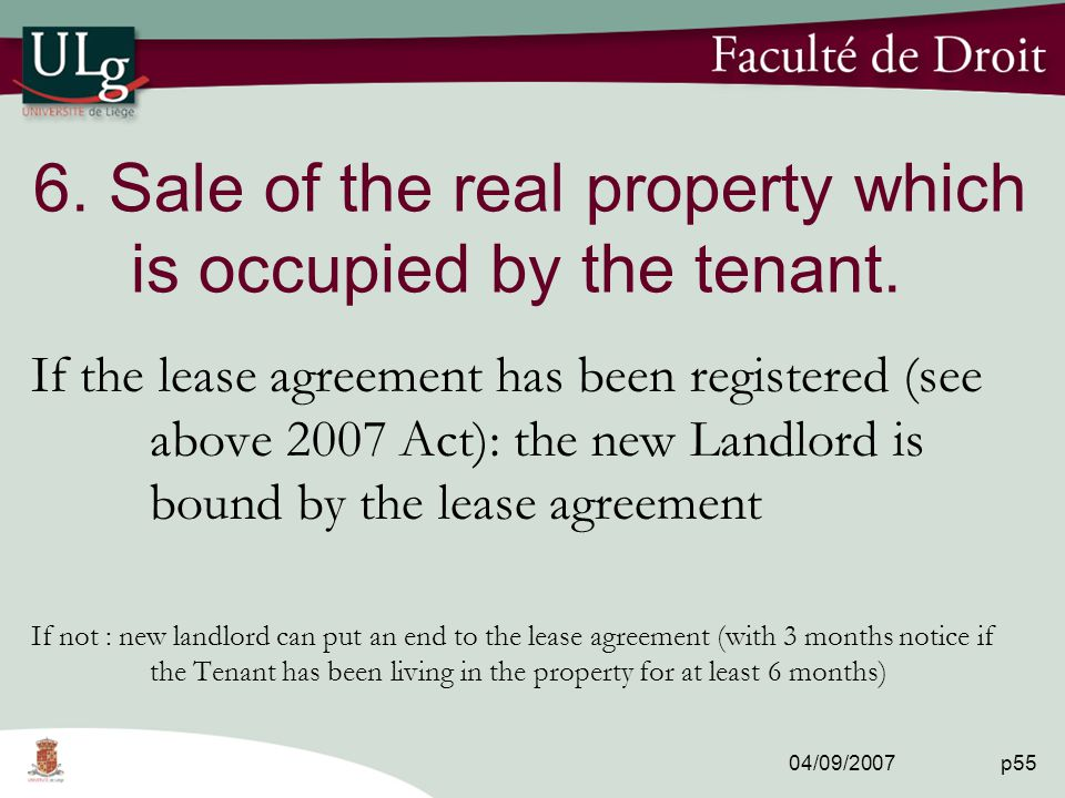 04/09/2007 p55 6. Sale of the real property which is occupied by the tenant.