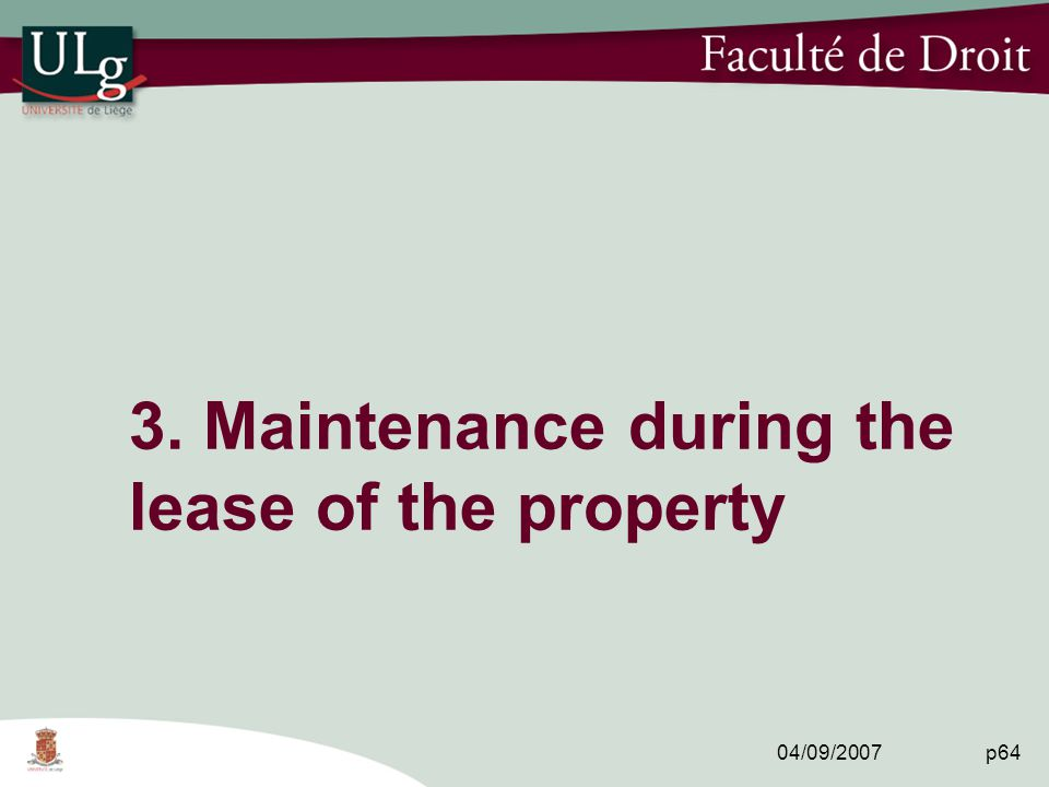 04/09/2007 p64 3. Maintenance during the lease of the property