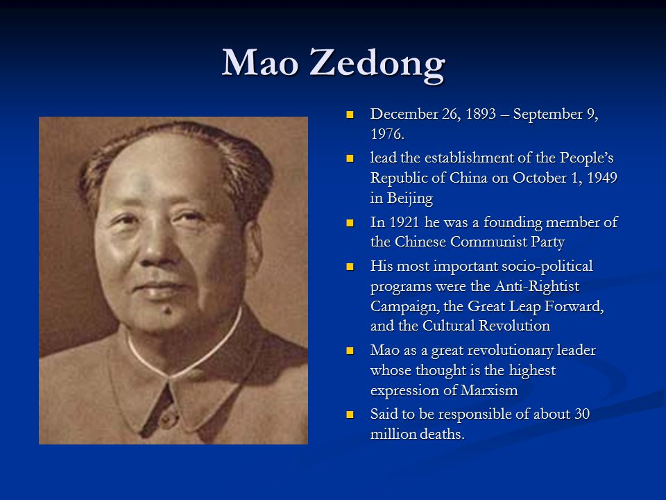 Mao Zedong December 26, 1893 – September 9, 1976.