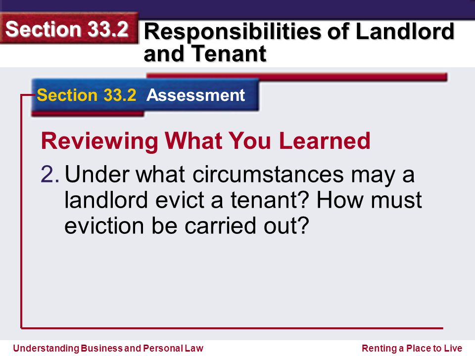 Understanding Business and Personal Law Responsibilities of Landlord and Tenant Section 33.2 Renting a Place to Live Reviewing What You Learned 2.
