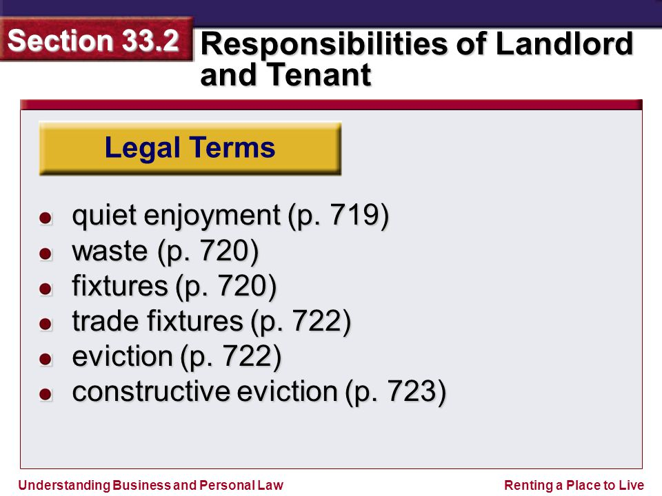 Understanding Business and Personal Law Responsibilities of Landlord and Tenant Section 33.2 Renting a Place to Live Legal Terms quiet enjoyment (p.