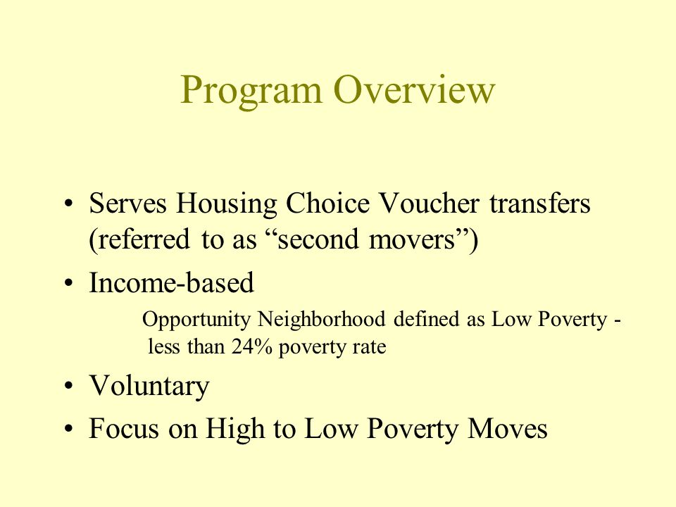 Program Components Landlord Outreach Assessment & Enrollment (including credit check & credit counseling) Fair Housing Training & Complaint Assistance Assist Participant to Remove Barriers / Prepare for Landlord Acceptance