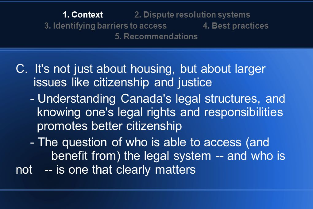 1.Context 2. Dispute resolution systems 3. Identifying barriers to access 4.