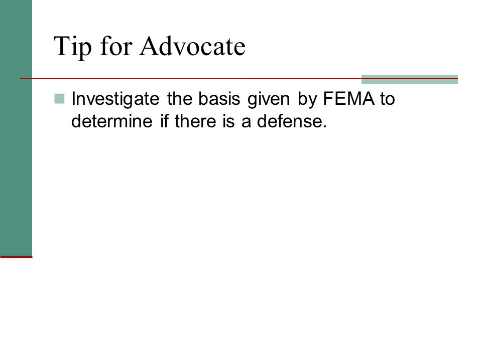 Tip for Advocate Investigate the basis given by FEMA to determine if there is a defense.