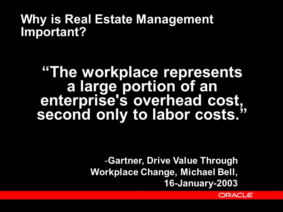 """""""The workplace represents a large portion of an enterprise's overhead cost, second only to labor costs."""" -Gartner, Drive Value Through Workplace Chang"""