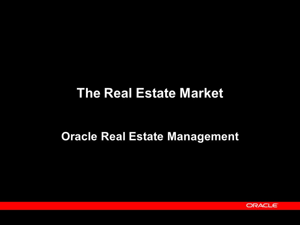 EVERYBODY has real estate Entities that lease, own,or manage buildings or facilities that they lease, own, or manage Who do we define as the Real Estate Market?