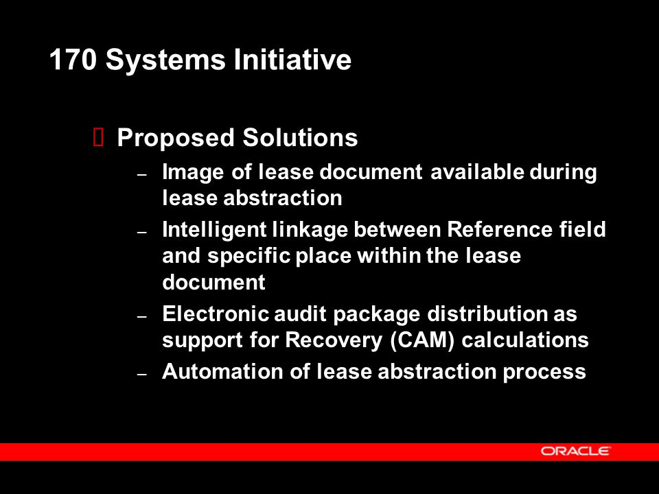 170 Systems Initiative  Proposed Solutions – Image of lease document available during lease abstraction – Intelligent linkage between Reference field