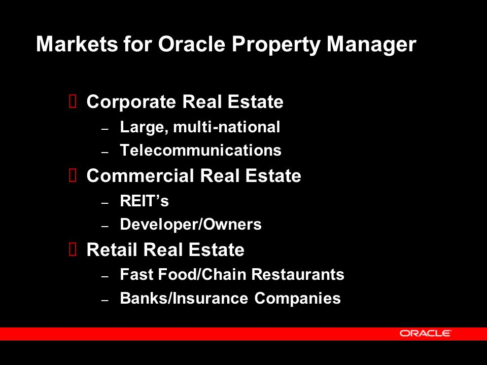 Corporate Real Estate  Existing EBS Customers – Most of the setup already done – Fold real estate transactions into existing business process  Space Management – Understanding current utilization of space to drive economic utilization of space  Landlord Functionality – Supports subleasing of under utilized space  Integration with Enterprise Asset Management – Natural extension of managing space – Integration to Supply Chain