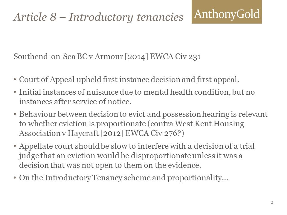 Article 8 – Introductory tenancies Southend-on-Sea BC v Armour [2014] EWCA Civ 231 Court of Appeal upheld first instance decision and first appeal.