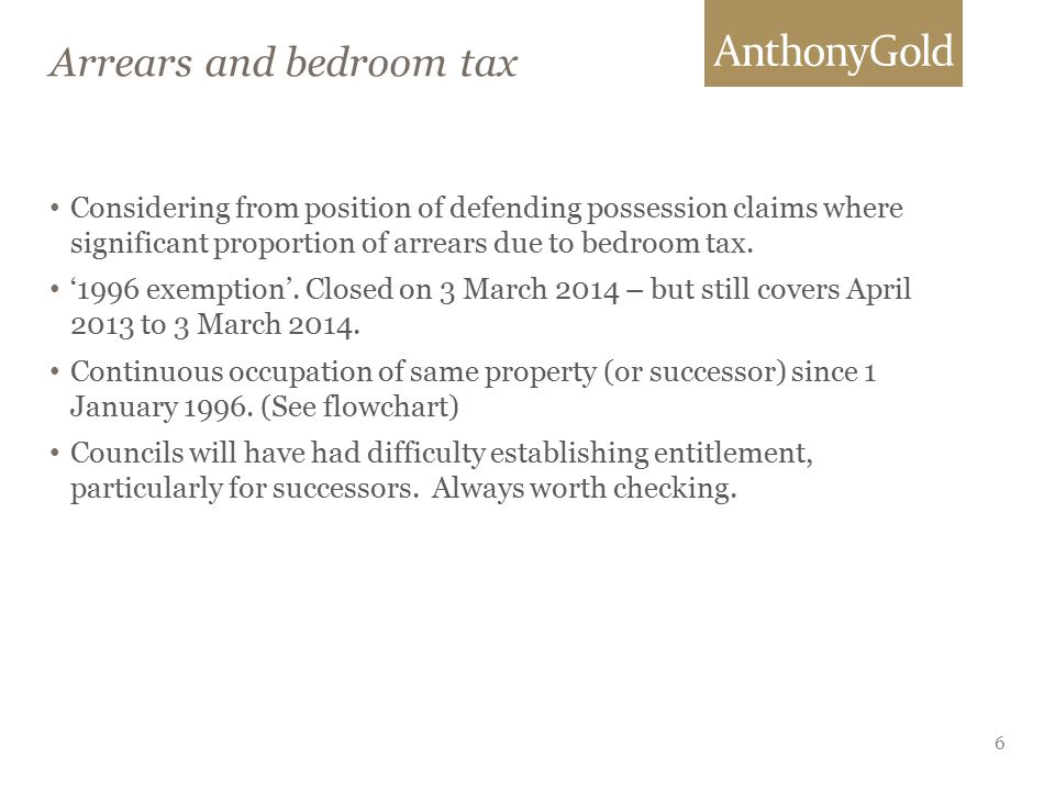 Arrears and bedroom tax 6 Considering from position of defending possession claims where significant proportion of arrears due to bedroom tax.