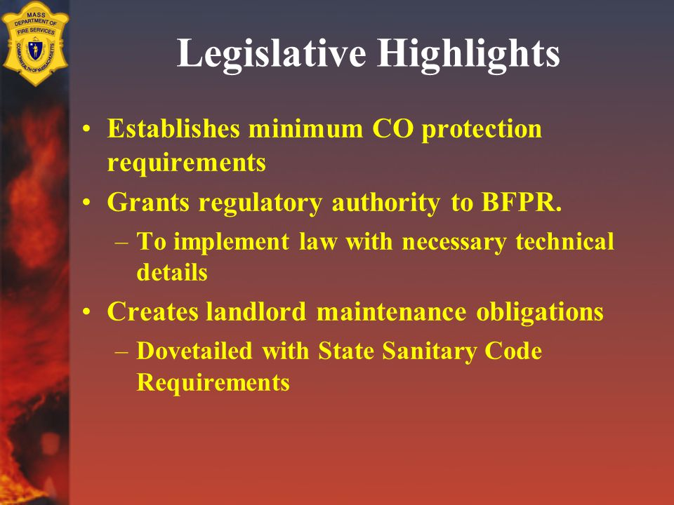 Legislative Highlights Establishes minimum CO protection requirements Grants regulatory authority to BFPR.