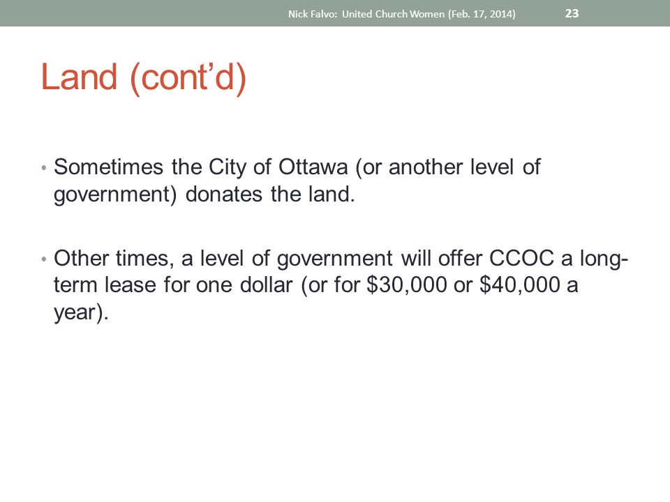 Land (cont'd) Sometimes the City of Ottawa (or another level of government) donates the land.