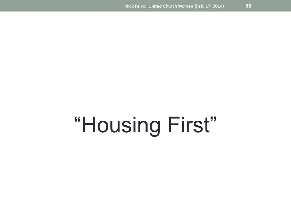 Housing First Nick Falvo: United Church Women (Feb. 17, 2014) 50