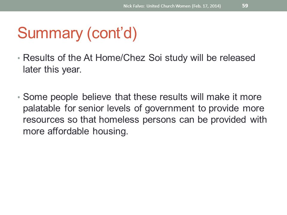 Summary (cont'd) Results of the At Home/Chez Soi study will be released later this year.