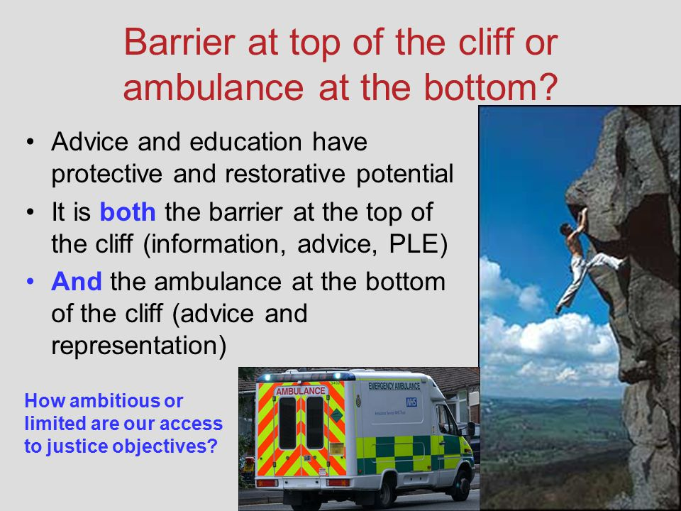 Barrier at top of the cliff or ambulance at the bottom.