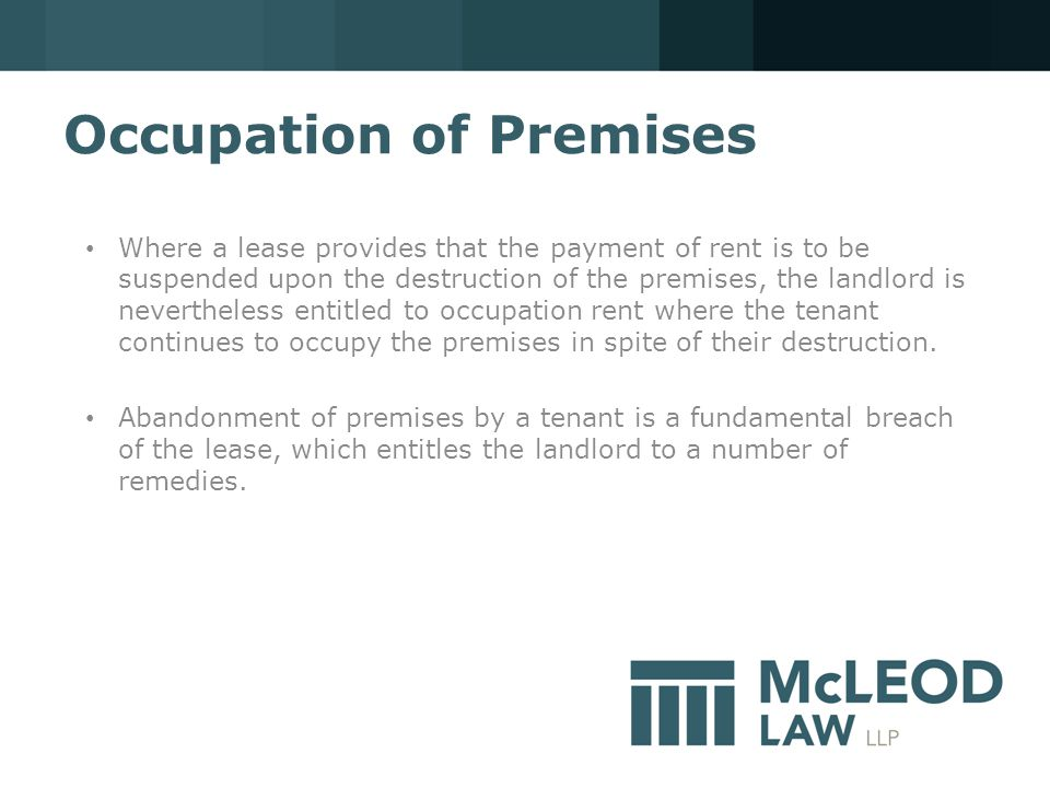Occupation of Premises Where a lease provides that the payment of rent is to be suspended upon the destruction of the premises, the landlord is nevertheless entitled to occupation rent where the tenant continues to occupy the premises in spite of their destruction.