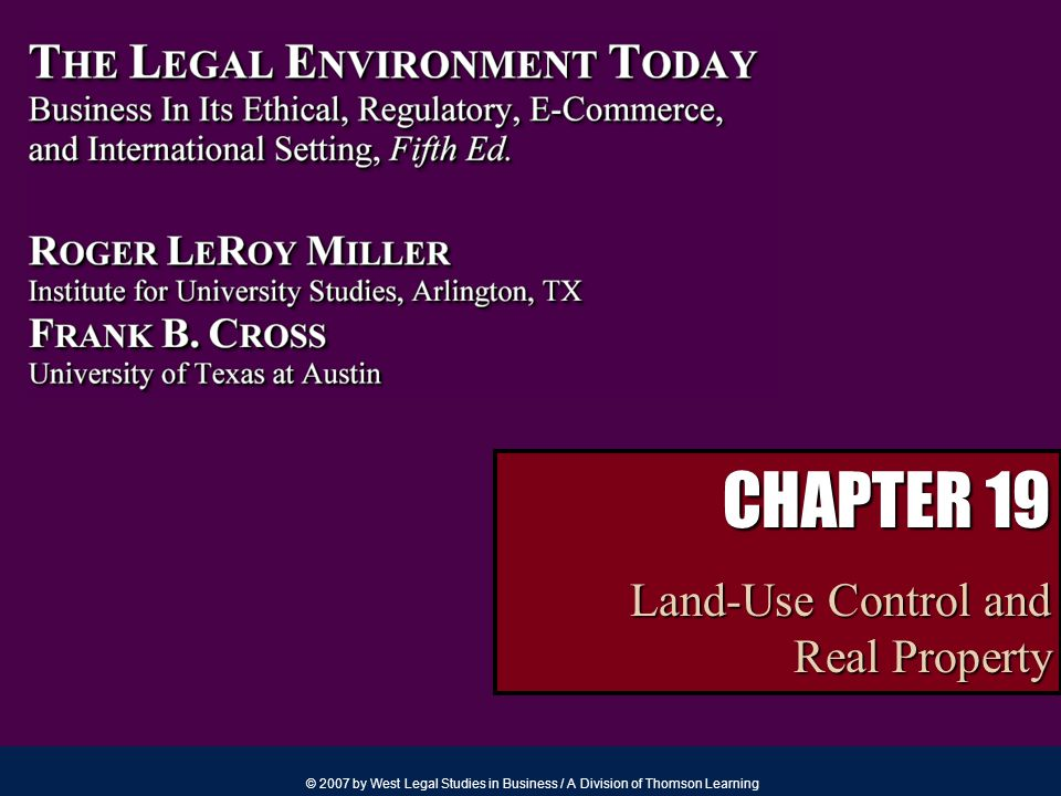© 2007 by West Legal Studies in Business / A Division of Thomson Learning CHAPTER 19 Land-Use Control and Real Property