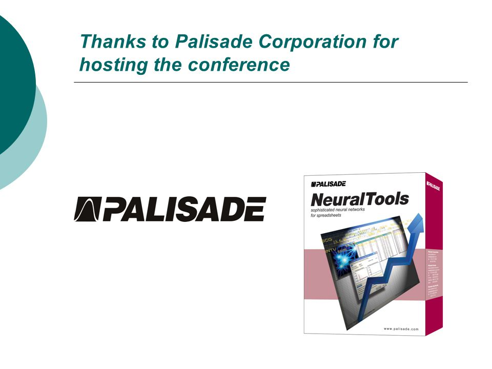 Thanks to Palisade Corporation for hosting the conference