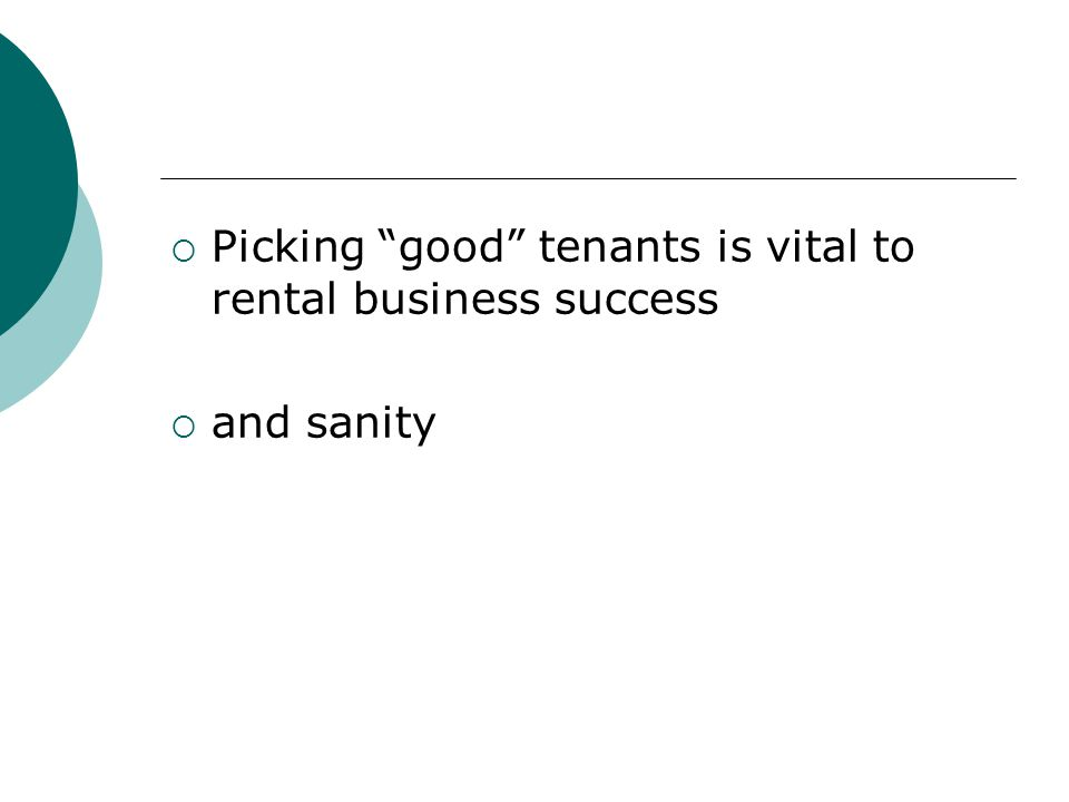  Picking good tenants is vital to rental business success  and sanity