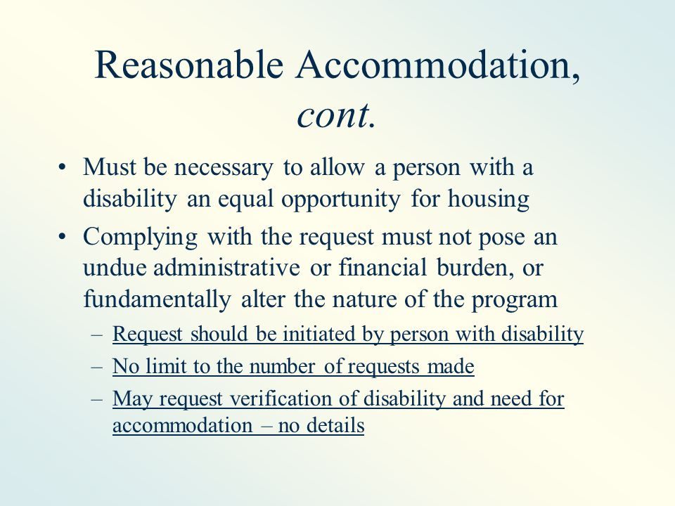 Reasonable Accommodation, cont.