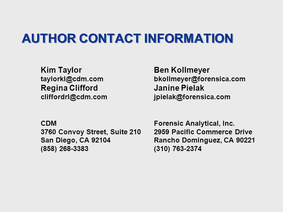 AUTHOR CONTACT INFORMATION Kim Taylor taylorkl@cdm.com Regina Clifford cliffordrl@cdm.com CDM 3760 Convoy Street, Suite 210 San Diego, CA 92104 (858) 268-3383 Ben Kollmeyer bkollmeyer@forensica.com Janine Pielak jpielak@forensica.com Forensic Analytical, Inc.