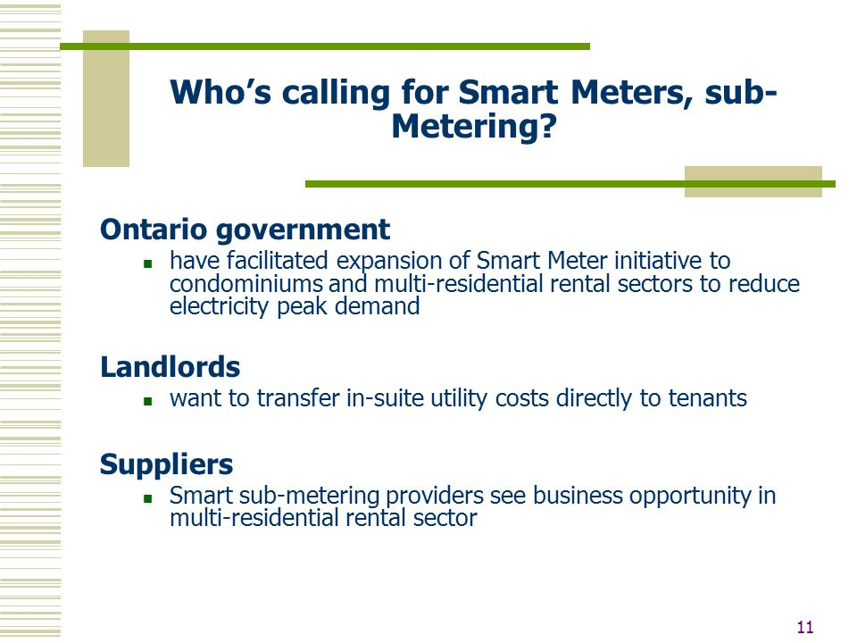 11 Who's calling for Smart Meters, sub- Metering.