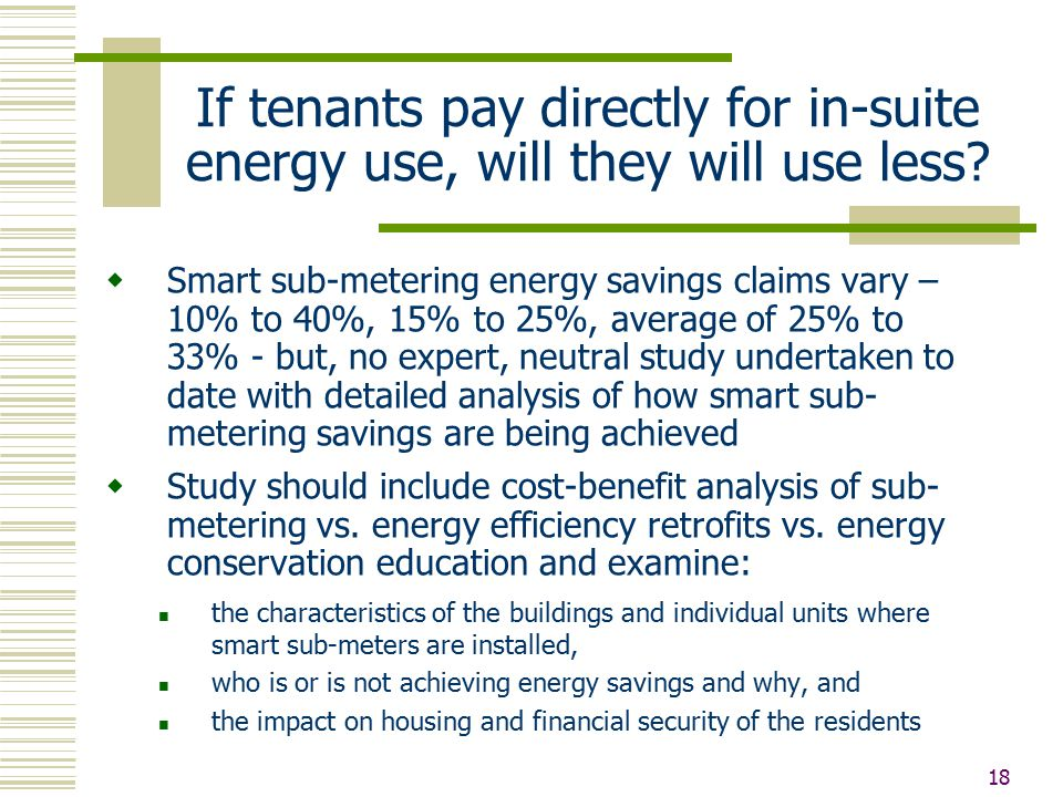18 If tenants pay directly for in-suite energy use, will they will use less.