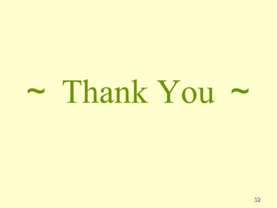 32 ~ Thank You ~