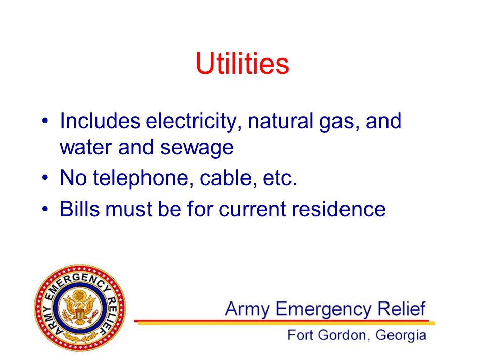 Utilities Includes electricity, natural gas, and water and sewage No telephone, cable, etc.