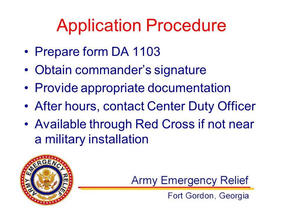 Application Procedure Prepare form DA 1103 Obtain commander's signature Provide appropriate documentation After hours, contact Center Duty Officer Ava