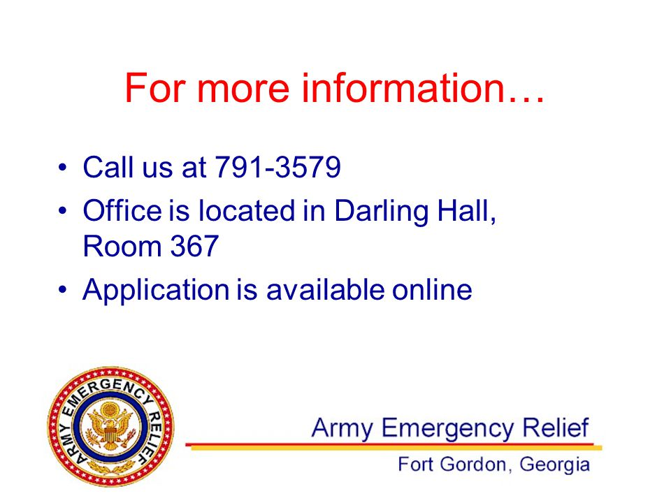 For more information… Call us at 791-3579 Office is located in Darling Hall, Room 367 Application is available online