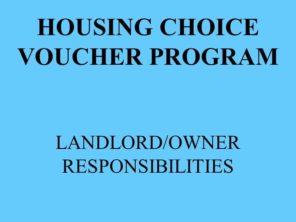 HOUSING CHOICE VOUCHER PROGRAM LANDLORD/OWNER RESPONSIBILITIES