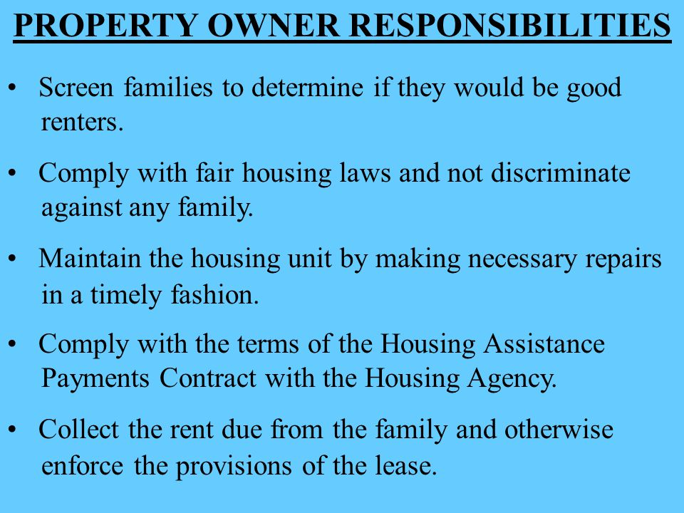 PROPERTY OWNER RESPONSIBILITIES Screen families to determine if they would be good renters.
